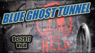 Blue Ghost Tunnel   Oct 2017 Visit