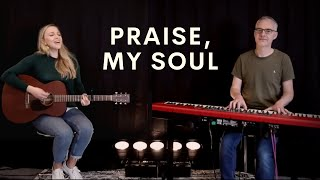 Praise, My Soul the King of Heaven