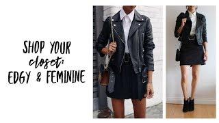 Shop Your Closet: Edgy Feminine Style | Curated Capsule Closet | Fashion Envy