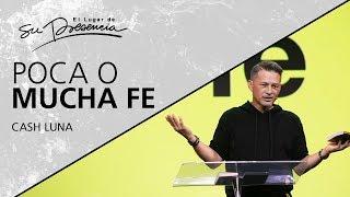 Poca o mucha fe - Cash Luna - 13 Noviembre 2019 | Prédicas Cristianas 2019