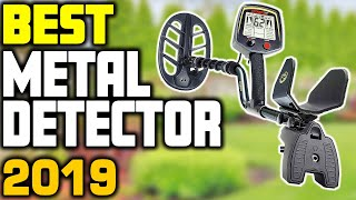 Top 5 - Best Metal Detector in 2019