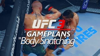 GAMEPLANS FOR EA SPORTS UFC 3 | Episode 1 | Body Snatching
