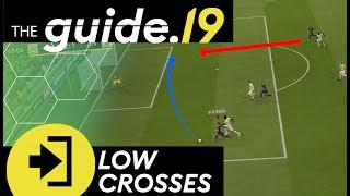 Create chances to SCORE GOALS with LOW CROSSES! | FIFA 19 Chance Creation Tutorial