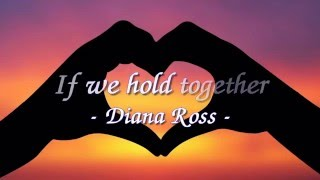 [Repost] If we hold on together - Diana Ross - lyrics