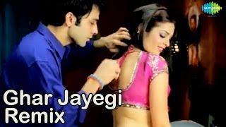 Ghar Jayegi Tar Jayegi (Remix) | Bollywood Hot Remix Video
