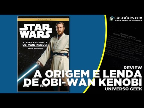 A Origem e a Lenda de Obi-Wan Kenobi