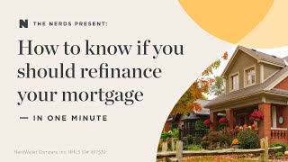 How to know if you should refinance your mortgage — in one minute