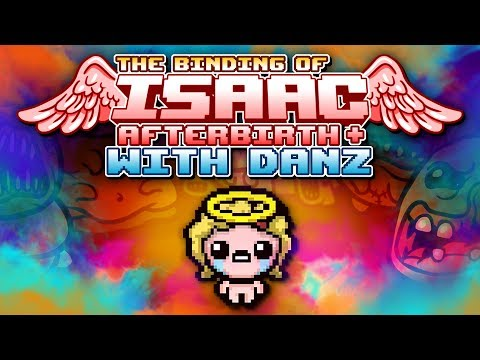 SINS OF THE RUN The Binding of Isaac: Afterbirth + with Danz | Episode 11