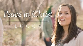 Peace in Christ | A Cappella Cover by Lucca | 2018 Mutual Theme | #BECAUSEofHIM