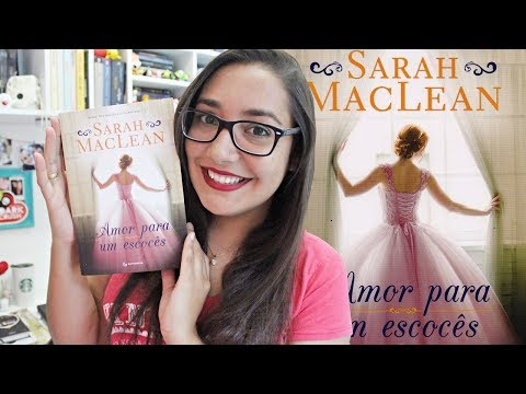 AMOR PARA UM ESCOCÊS por Sarah MacLean | Amiga da Leitora