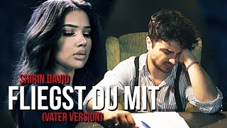 SHIRIN DAVID   Fliegst Du Mit [Vater Version] | Cover