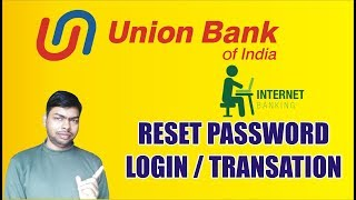 How to Forget/Reset Net Banking Login/Transaction Password of Union Bank of India using Debit Card