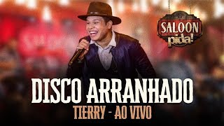 TIERRY - DISCO ARRANHADO - SALOON PIDA!