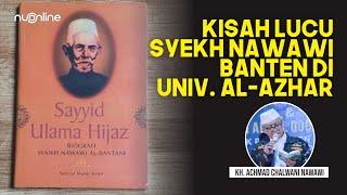 Kisah Lucu Syekh Nawawi Banten ketika Diundang ke Universitas Al-Azhar