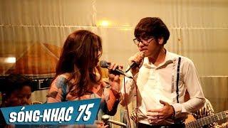 Nói Với Người Tình - Tuyết Lan ft Quang Minh | SÓNG NHẠC 75 (LIVE)