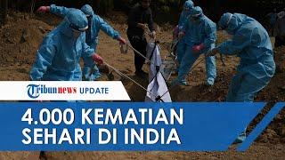 India Catat Rekor Baru Covid-19, 4000 Kematian karena Corona dalam Sehari