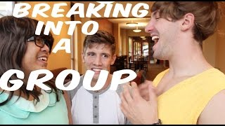 How to Break into a Group