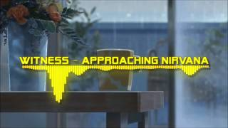 [Nightcore] Approaching Nirvana - witness