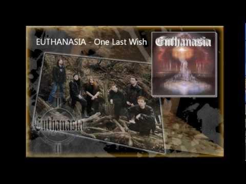 Euthanasia - Euthanasia - One Last Wish