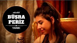 Büşra Periz - Yankı (Akustik)