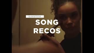 Quarantine Song Recs |Music