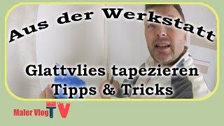 Glattvlies Tapezieren Für Anfänger Mit Tipps U0026 Tricks