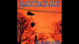 Black Train Jack - The Struggle