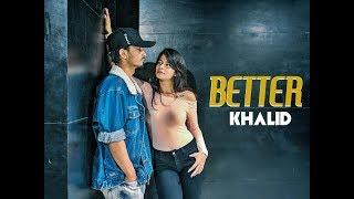 Better   Khalid | Gaurav N Chandni | Dance Choreography