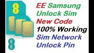 EE Samsung Unlock Sim New Code 100% Working Sim Network Unlock Pin