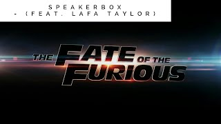 Speakerbox (feat. Lafa Taylor) - The Fate of the Furious 8 | Soundtrack