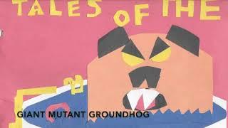 "New Radio Play! Tales of the Giant Mutant Groundhog Vol. 6: ""Behemoth Battle"""