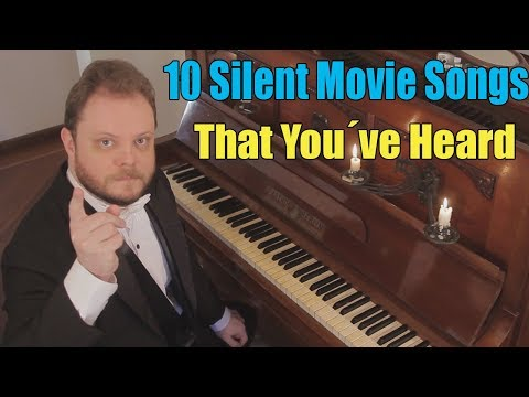 10 Silent Movie Songs That You´ve Heard and Don´t Know the Name
