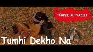 Tumhi Dekho Na (Tr Altyazılı)