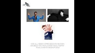 We all need coming back in heaven - Double You Vs Dj Dado Vs Dj Sammy - Paolo Monti mashup 2014