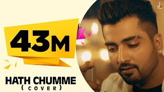 B Praak : Hath Chumme (Cover) Ft. Jaani | Ammy Virk | DM
