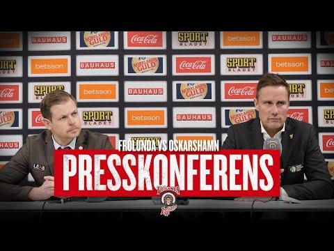 Youtube: Presskonferensen efter Frölunda – Oskarshamn