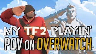My TF2 Playin' POV on Overwatch