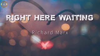 Right Here Waiting (Lyrics) Richard Marx