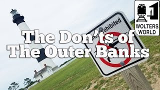 The Outer Banks - The Don'ts of OBX, North Carolina