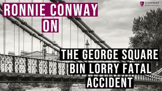 Ronnie Conway Discusses Bin Lorry Fatal Accident Inquiry