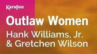 Karaoke Outlaw Women - Hank Williams, Jr. *