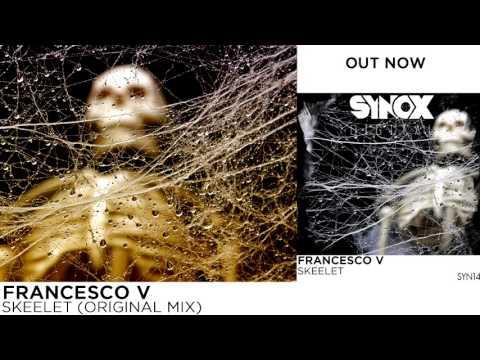 Francesco V - Skeelet (Original Mix)