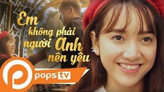 POPS TV | [Mối Tình Đầu] Em Không Phải Là Người Anh Nên Yêu   Mowo