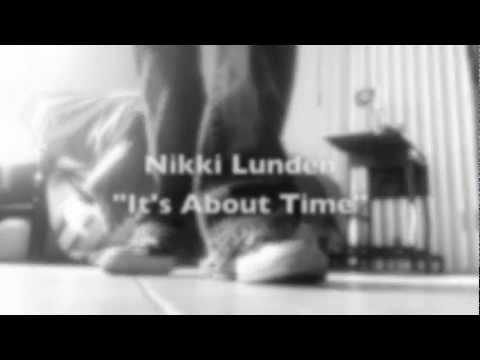 It's About Time - Nikki Lunden Official Video