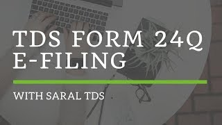 Saral TDS Training on e-filing of Form 24Q