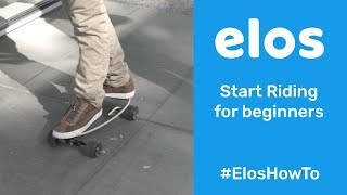 Elos How To | Start riding skateboard for absolute beginners