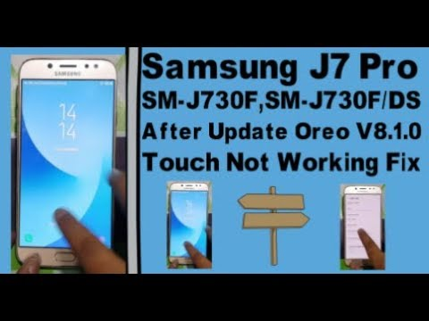Samsung J7 Pro SM-J730F After Update Oreo V8 1 0 Touch Not Working