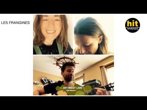 Les Frangines [HIT WEST LIVE - Fait Maison !]