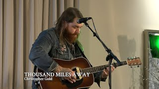 "Christopher Gold | ""Thousand Miles Away"""