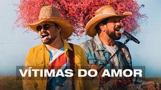 Fernando & Sorocaba - Vítimas Do Amor (Clipe Oficial)